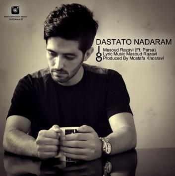 Masoud Razavi Ft Parsa - Dastato Nadaram