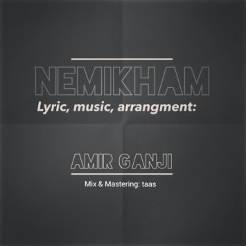 Download New Song By Amir Ganji Called Nemikham