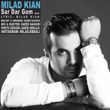 دانلود آهنگ سردرگم از میلاد کیان با لینک مستقیم (sakhamusic.ir)28Milad Kian Sardargomsakhamusic.ir 355x355