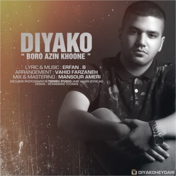 Diyako - Boro Az In Khoone