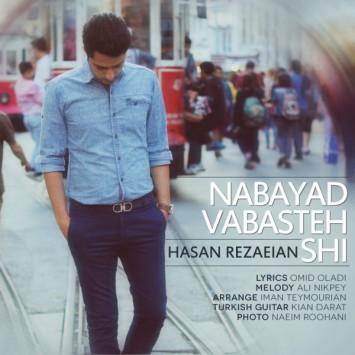 Hasan Rezaeian - Nabayad Vabasteh Shi