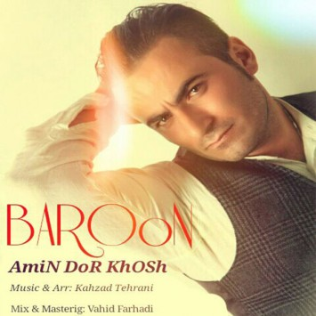 Download New Song By Amin Dor Khosh Called Baroon