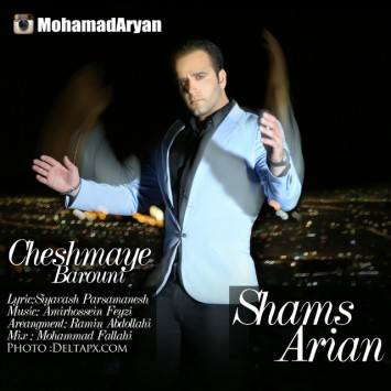 Download New Song By Shams Ariyan Called Cheshmaye Barooni