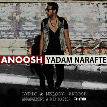 Anoosh - Yadam Narafte