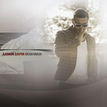 Armin 2AFM - Aroom Yavash Radio Javan Music دانلود موزیک ویدیو جدید آرمین 2AFM به نام آروم يواش