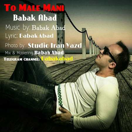 Babak Abad - To Male Mani