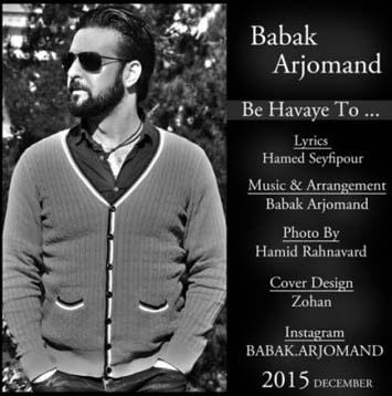 Babak-Arjomand-Be-Havaye-To-min