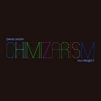 Dang-Show-Chimizarism-min