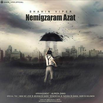 دانلود آهنگ نمیگذرم ازت از شاهین وایپر با لینک مستقیم Shahin Viper Nemigzaram Azat min