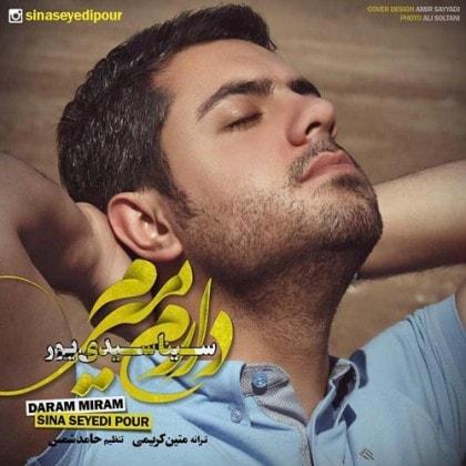 دانلود آهنگ جدید سینا سیدی پور به نام دارم میرم Sina Seyedi Pour Daram Miram min