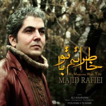 دانلود آهنگ جدید مجید رفیعی به نام خاطراتم با تو Majid Rafiei Khateratam Ba To
