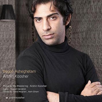 دانلود آهنگ جدید آرشین کوشر به نام بگو عاشقتم Arshin Koosher Begoo Asheghetam