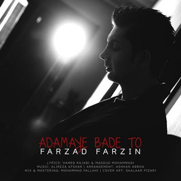 Farzad-Farzin_Adamaye-Bade-To