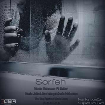 Moein-Mahroom-Ft-Sattar---Sorfeh-(3Band)