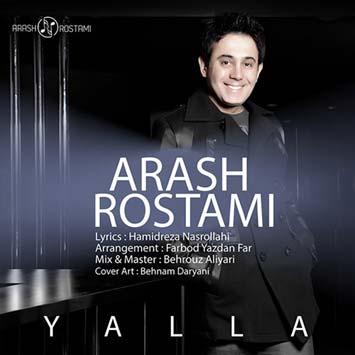 Arash Rostami Yalla - دانلود آهنگ جدید آرش رستمی به نام یالا