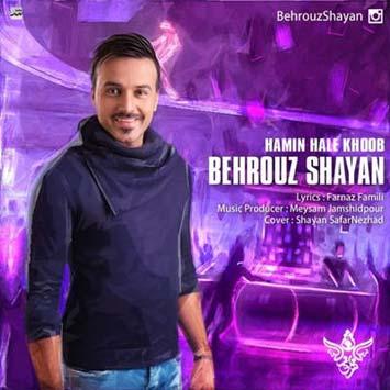 Behrooz Shayan - دانلود آهنگ جدید بهروز شایان به نام همین حال خوب