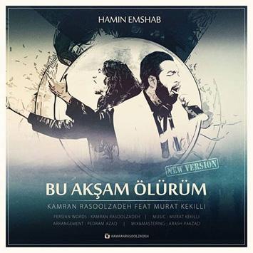 Kamran-Rasoolzadeh-Ft.-Murat-Kekilli-Hamin-Emshab