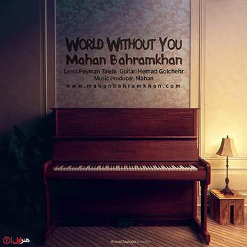 Mahan-Bahramkhan-World-Without-You