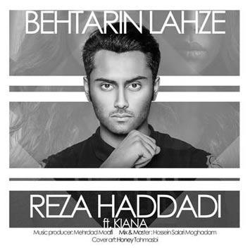 دانلود آهنگ جدید رضا حدادی به نام بهترین لحظه Reza Haddadi Behtarin Lahze