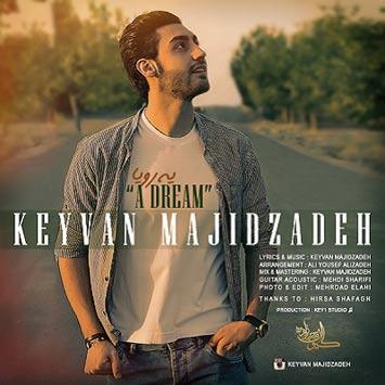 دانلود آهنگ جدید کیوان مجیدزاده به نام یه رویا Keyvan Majidzadeh Ye Roya