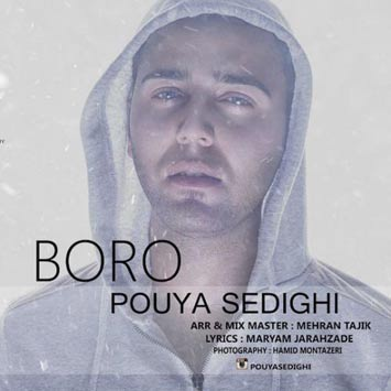 دانلود آهنگ جدید پویا صدیقی به نام برو Pouya Sedighi Called Boro