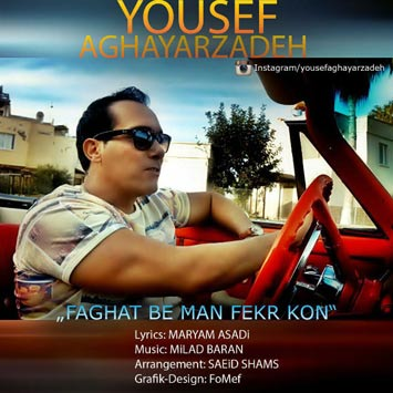 Yousef-Aghayarzadeh---Faghat-Be-Man-Fekr-Kon
