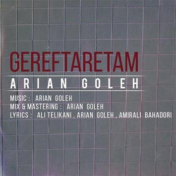 Arian-Goleh-Gereftaretam