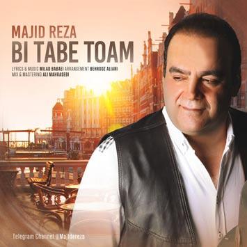 Majid-Reza---Bi-Tabe-Toam
