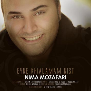 دانلود آهنگ جدید نیما مظفری به نام عین خیالمم نیست Nima Mozafari Called Eyne Khialamam Nist