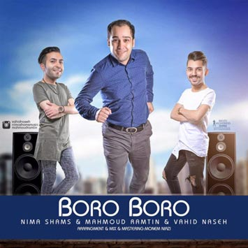 Nima-Shams-Ft-Vahid-Naseh-and-Mahmood-Ramtin---Boro-Boro
