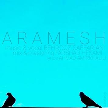دانلود آهنگ جدید بهروز صفاریان به نام آرامش Behrooz Saffarian Aramesh