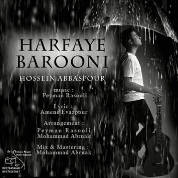 دانلود آهنگ جدید حسین عباسپور به نام حرفای بارونی Hossein Abbaspour Harfaye Barooni