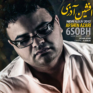 Afshin Azarii 6Sobh - دانلود آهنگ افشین آذری به نام تقصیر چشماته