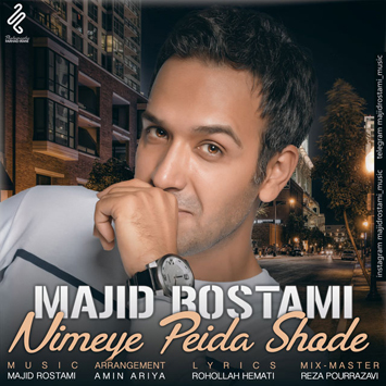 Majid Rostami Nimeye Peida Shode - دانلود آهنگ جدید مجید رستمی به نام نیمه پیدا شده