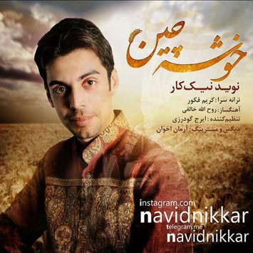 navid-nikkar-called-khooshe-chin