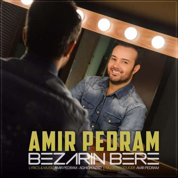 Amir Pedram Called Bezarin Bere - دانلود آهنگ جدید امیر پدرام به نام بزارین بره
