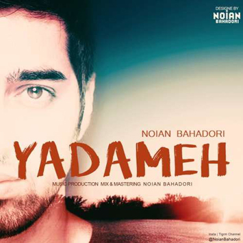 noian-bahadori-called-yadameh