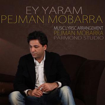 pejman-mobarra-ey-yaram