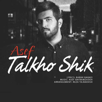 asef-called-talkho-shik