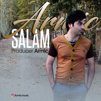 دانلود آهنگ جدید آرمیک به نام سلام Armic Salam