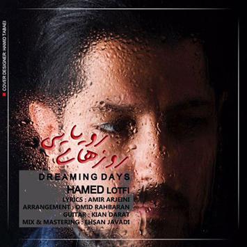 دانلود آهنگ جدید حامد لطفی به نام روزهای رویایی Hamed Lotfi Rouzhaye Royaei