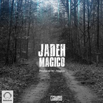 Magico Jaddeh - دانلود آهنگ جدید مجیکو به نام جاده