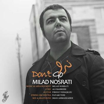 دانلود آهنگ جدید میلاد نصرتی به نام نرو Milad Nosrati Naro