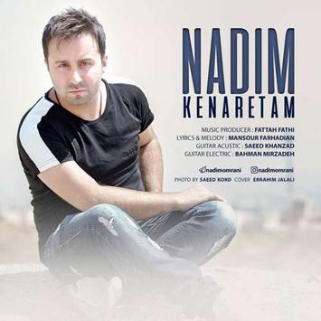 دانلود آهنگ جدید ندیم به نام کنارتم Nadim Called Kenaretam