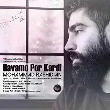 دانلود آهنگ جدید محمد رشیدیان به نام هوامو پر کردی Mohammad Rashidian – Havamo Por Kardi