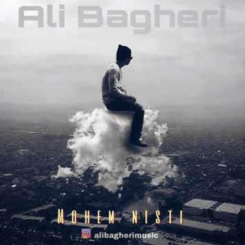 Ali Bagheri Mohem Nisti - دانلود آهنگ جدید علی باقری به نام مهم نیستی