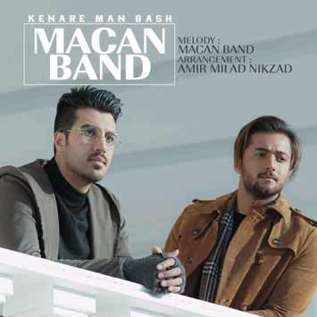Macan Band Kenare Man Bash - دانلود آهنگ ماکان باند به نام کنار من باش
