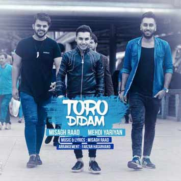 Misagh Raad Ft Mehdi Yariyan Called Toro Didam - دانلود آهنگ جدید میثاق راد و مهدی یاریان به نام تورو دیدم