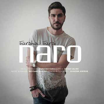 Farshad Farsi Naro - دانلود آهنگ جدید فرشاد فارسی به نام نرو