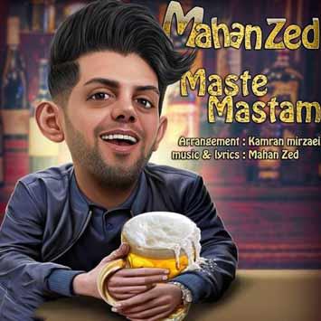 Mahan Zed Called Maste Mastam - دانلود آهنگ جدید ماهان زد به نام مست مستم